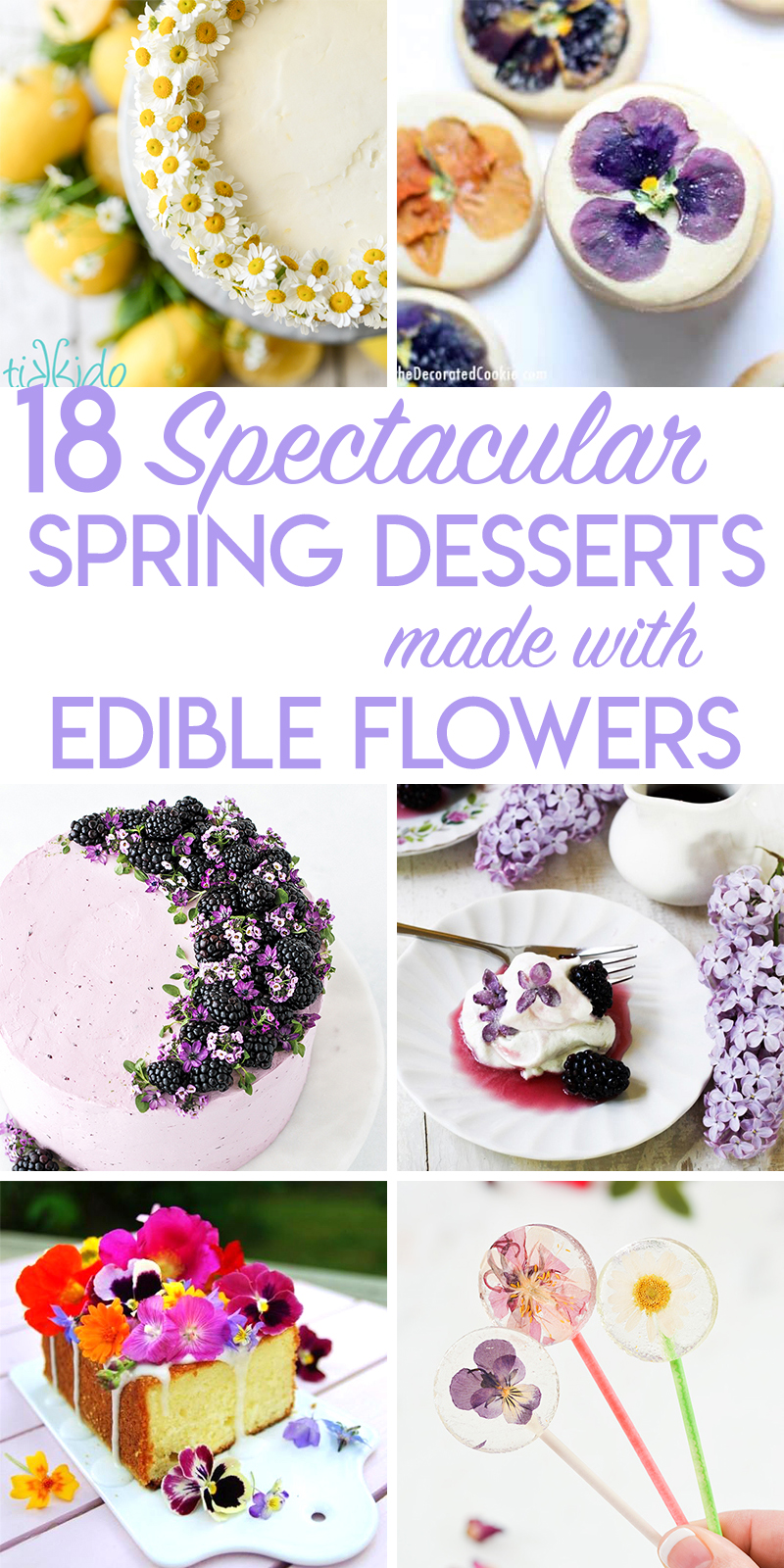 Collage of Spring Dessert Recipes using Edible Flowers optimized for pinterest.